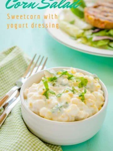 Bowl of corn raita ~ corn salad with yogurt dressing
