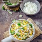 Esquites ~ Mexican Corn Salad