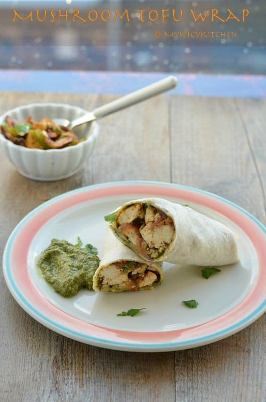 Blogging Marathon, Vegetable Wrap, Tofu Wrap, Mushroom Wrap